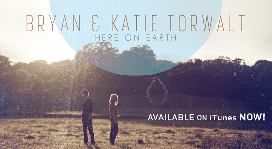 Brian and Katie Torwalt, Here on Earth